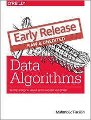 Data Algorithms: Recipes for Scaling Up with Hadoop and Spark