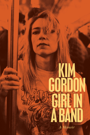 Girl in a Band: A Memoir, Gordon, Kim