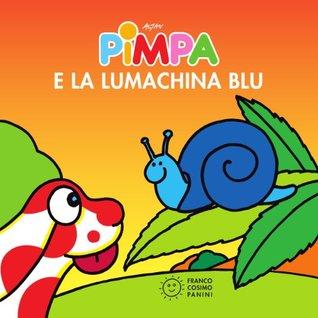 Pimpa e la lumachina blu (Piccole storie)