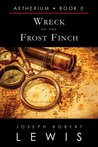 Wreck of the Frost Finch (Aetherium, #0)
