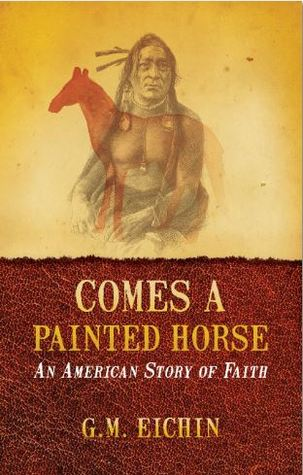 Comes a Painted Horse: An American Story of Faith