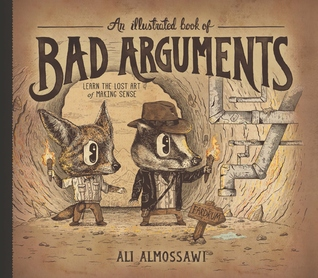 An Illustrated Book of Bad Arguments por Ali Almossawi, Alejandro Giraldo