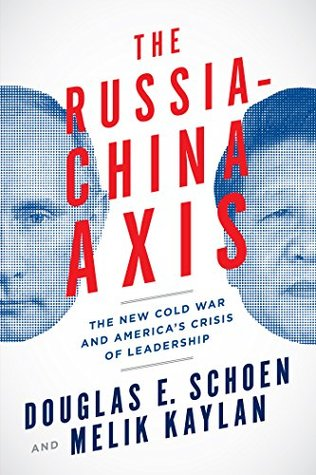 the-russia-china-axis-the-new-cold-war-and-america-s-crisis-of-leadership