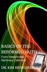 Basics of the Reformed Faith
