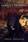 Gabriel's Sacrifice (The Scrapman Trilogy, #2)