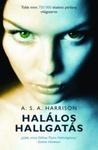 Halálos hallgatás by A.S.A. Harrison