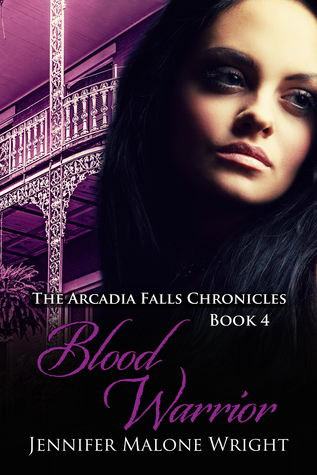 Blood Warrior (The Arcadia Falls Chronicles #4)