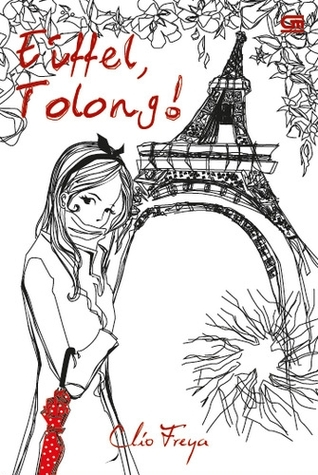 Hasil gambar untuk Novel Eiffel, Tolong! – Clio Freya