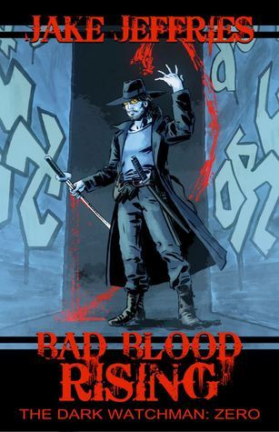 Bad Blood Rising (Dark Watchman, #0)