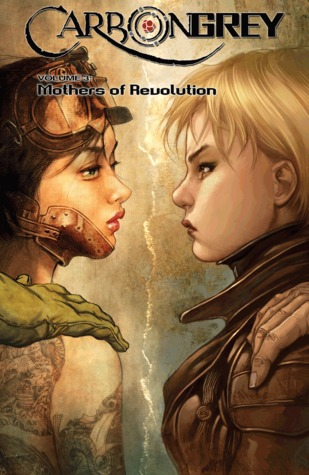 Mothers of the Revolution (Carbon Grey #3)