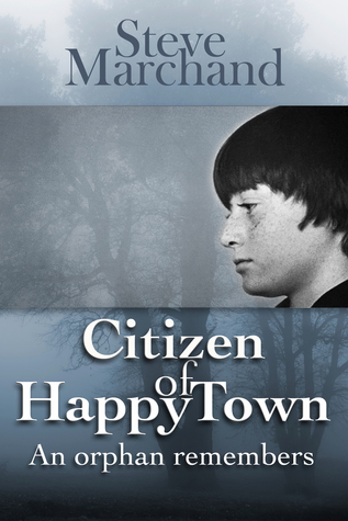 Citizen of Happy Town: An Orphan Remembers