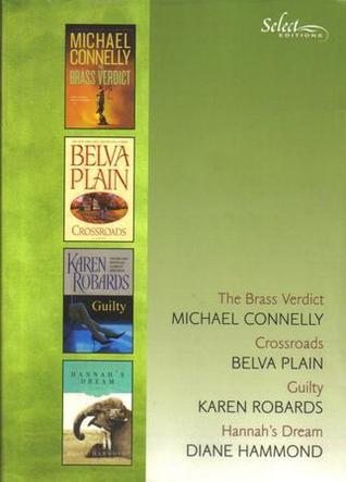 Reader's Digest Select Editions, Volume 302, 2009 #2: The Brass Verdict / Crossroads / Guilty / Hannah's Dream