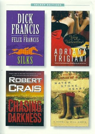 Reader's Digest Select Editions, Volume 304, 2009 #4: Silks / Very Valentine / Chasing Darkness / Water, Stone, Heart