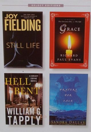 Reader's Digest Select Editions: Still Life / Grace / Hell Bent / Prayers for Sale