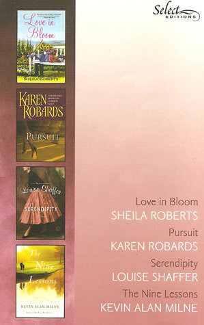 Reader's Digest Select Editions, Volume 306, 2009 #6: Love in Bloom / Pursuit / Serendipity / The Nine Lesson