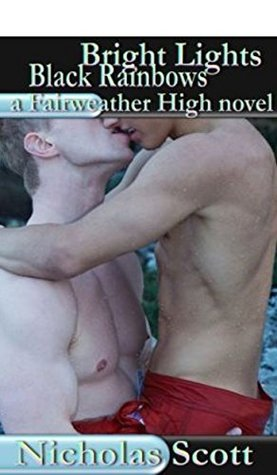 Bright Lights Black Rainbows: a Fairweather High novel