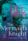 The Mermaid's Knight (Once Upon a Time Travel, #1)