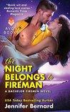 The Night Belongs to Fireman by Jennifer Bernard