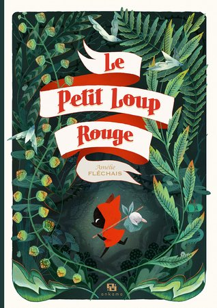 Review: The Little Red Wolf by Amélie Fléchais