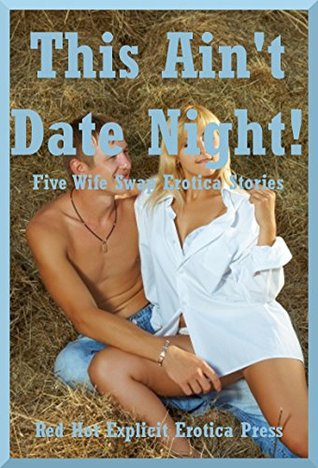 This Ain't Date Night! Five Wife Swap Erotica Stories