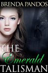 The Emerald Talisman by Brenda Pandos