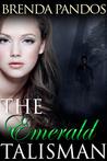 The Emerald Talisman by Brenda Pandos