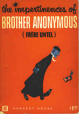 The Impertinences of Brother Anonymous