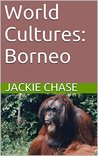 World Cultures: Borneo