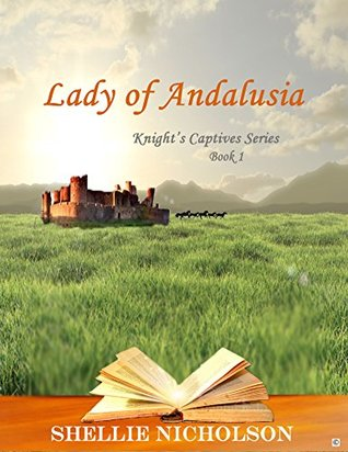 Lady of Andalusia (Knight's Captives Series, #1)