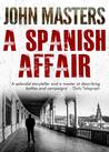 A Spanish Affair by John Masters