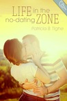 Life In The No Dating Zone (The Zone #1)