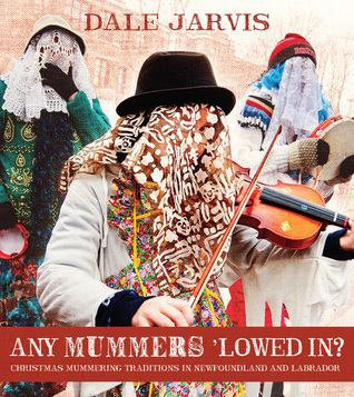 Any Mummers 'Lowed In? : Christmas Mummering Traditions in Newfoundland and Labrador