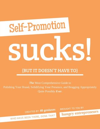 Self-Promotion Sucks: but it doesn't have to