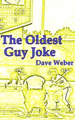 The OIdest Guy Joke: A Trilogy of Families, Fame and Baseball