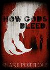 How Gods Bleed