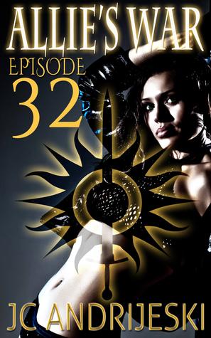 Allie's War: Episode 32 (Allie's War, #8.1)
