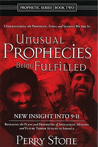 Unusual Prophecies Being Fulfilled Book 2: Revealing the Plans and Prophecies of Apocalyptic Muslims and Future Terror Attacks in America