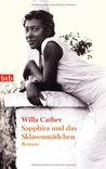 Sapphira und das Sklavenmädchen by Willa Cather