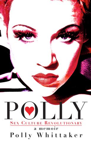 Polly: Sex Culture Revolutionary