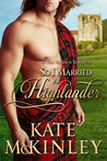 So I Married a Highlander by Kate McKinley