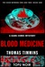 Blood Medicine: The Hour Be...
