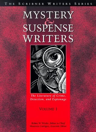 Mystery and Suspense Writers: The Literature of Crime, Detection, and Espionage, Volume 1