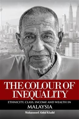 Image result for The Colour of Inequality - Ethnicity, Income, And Wealth In Malaysia