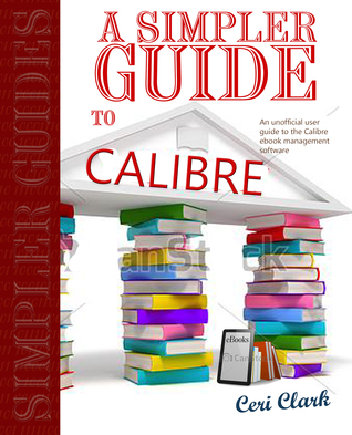 A Simpler Guide to Calibre