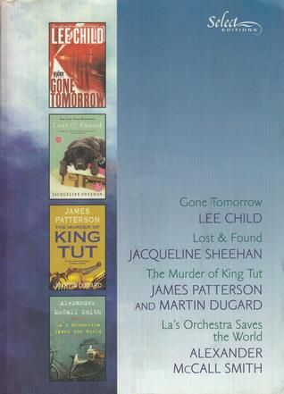 Reader's Digest Select Editions, Volume 307, 2010 #1: Gone Tomorrow / Lost & Found / The Murder of King Tut / La's Orchestra Saves the World
