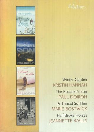Winter Garden / The Poacher's Son / A Thread So Thin / Half Broke Horses
