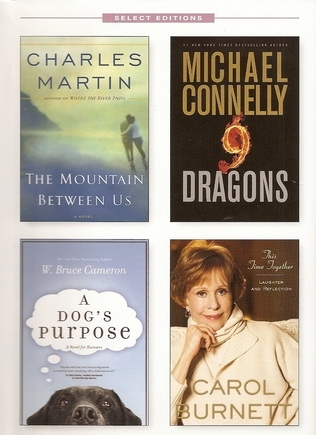 Reader's Digest Select Editions, Volume 312, 2010 #6: The Mountain Between Us / Nine Dragons / A Dog's Purpose / This Time Together
