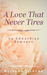 A Love That Never Tires (Linley & Patrick #1)