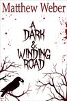 A Dark & Winding Road