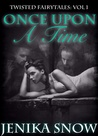 Once Upon A Time (Twisted Fairytales, #1)